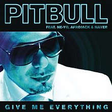 "Monochromatic blue close-up of a goateed man wearing sunglasses and tilting his head downward. Above, the word ""Pitbull"" is written in large majuscule blue outline on a black background with ""feat. Ne-Yo, Afrojack & Nayer"" directly under in small majuscule font. Below, ""Give Me Everything"" is written in similar blue majuscule font."