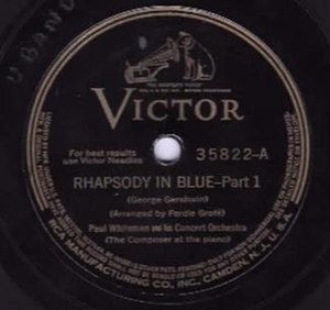 "Rhapsody in Blue - Late 1930s reissue of the 1927 ""electrical"" release of Rhapsody in Blue as Victor 35822A by Paul Whiteman and His Concert Orchestra with George Gershwin on piano. 1974 Grammy Hall of Fame inductee."
