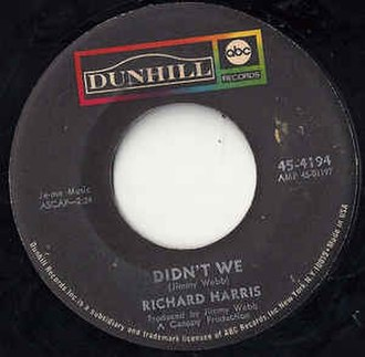 "Didn't We (Richard Harris song) - Image: Richard Harris ""Didn't We"""