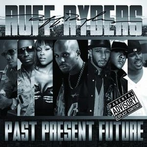 Ruff Ryders: Past, Present, Future - Image: Ruff Ryders Past Present Future Cover