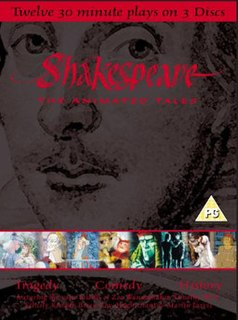 <i>Shakespeare: The Animated Tales</i> series of animated TV adaptations of the plays of Shakespeare