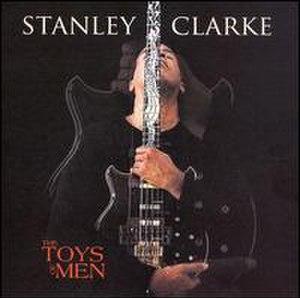 The Toys of Men - Image: Stanley Clarke Toys of Men
