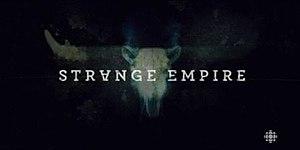 Strange Empire - Image: Strange Empire 2014 Intertitle