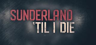 <i>Sunderland Til I Die</i> 2018 British sports documentary series