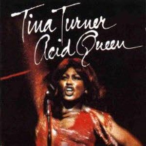 Acid Queen - Image: Tinaturneracidqueen