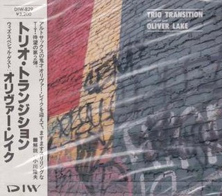 <i>Trio Transition with Special Guest Oliver Lake</i> 1988 studio album by Mulgrew Miller