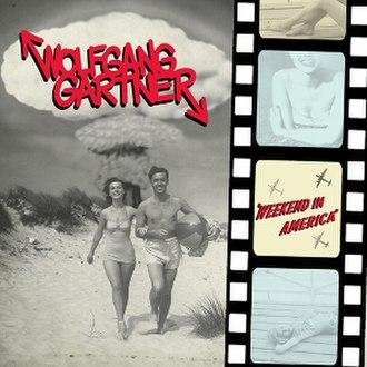 Weekend in America - Image: Wolfgang Gartner Weekend in America cover artwork