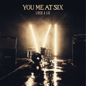 Lived a Lie - Image: You me at six lived a lie