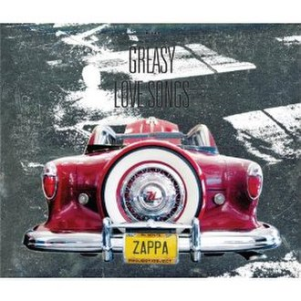 Cruising with Ruben & the Jets - Image: Zappa Greasy Love Songs