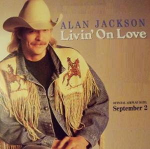 Livin' on Love - Image: Alan Jackson Livin on Love single
