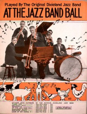 "At the Jazz Band Ball - ""At the Jazz Band Ball"" sheet music cover, ""Played by the Original Dixieland Jazz Band"", Leo Feist, New York."