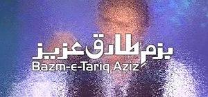 Bazm E Tariq Aziz - Image: Bazm e Tariq Aziz