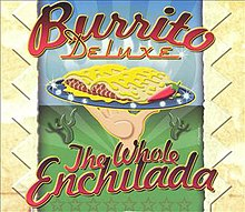 Burrito Deluxe The Whole Enchilada Album Cover.jpg