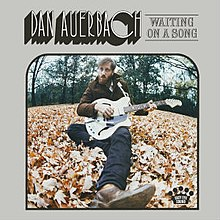 Dan Auerbach Waiting on a Song.jpg