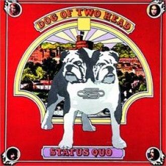 Dog of Two Head - Image: Dog Of Two Head Status Quoalbum