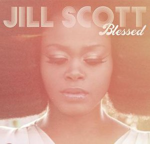 Blessed (Jill Scott song) - Image: Jill Scott Blessed