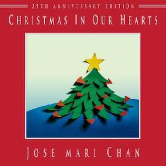 Christmas in Our Hearts - Image: Jose Mari Chan Christmas In Our Hearts 25th Anniversary