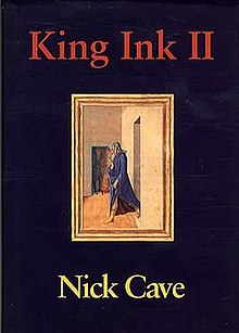"Cover of the first edition of King Ink II by Nick Cave. The upper title reads ""King Ink II"" in red text and the lower title reads ""Nick Cave"" in white text. There is an image of a painting of a woman in the centre."