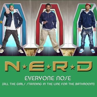 Everyone Nose (All the Girls Standing in the Line for the Bathroom) - Image: N.E.R.D Everyone Nose