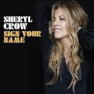 Sign Your Name - Image: Sheryl Crow Sign Your Name Single Cover