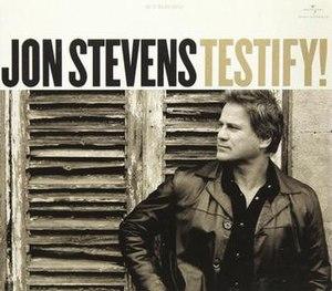Testify! - Image: Testify! by Jon Stevens