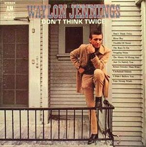 Don't Think Twice (album) - Image: Waylon Jennings Dont Think Twice