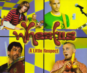 A Little Respect - Image: Wheatus Alittle respect single