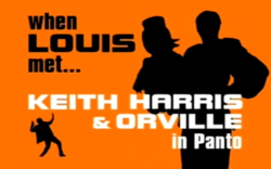 When Louis Met...Keith Harris & Orville in Panto.png