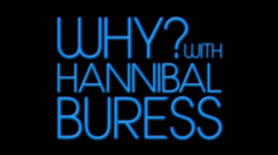 Why? with Hannibal Buress.png