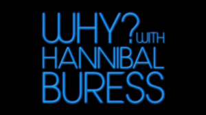 Why? with Hannibal Buress - Image: Why? with Hannibal Buress