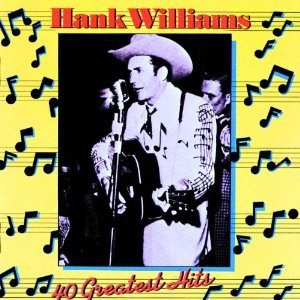 40 Greatest Hits (Hank Williams album) - Image: 40 Greatest Hits (Hank Williams, Sr. album)
