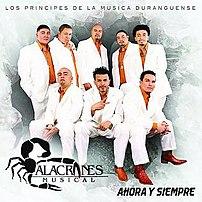 Alacranes Musical on the cover of their 2007 album, Ahora y Siempre