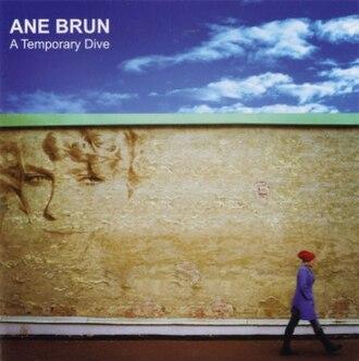 A Temporary Dive - Image: Ane Brun A Temporary Dive
