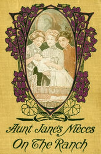 Aunt Jane's Nieces on the Ranch - First edition