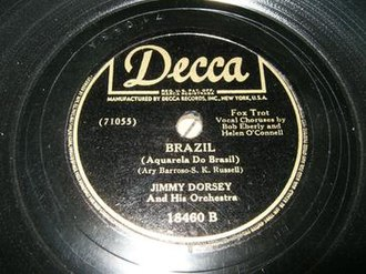 Aquarela do Brasil - 1942 Jimmy Dorsey recording on Decca, 18460B. 2008 Grammy Hall of Fame inductee.
