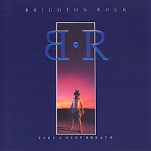 Brighton Rock take a deep breath.jpg