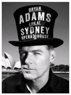 Live at Sydney Opera House - Image: Bryan Adams Live at Sydney Opera House