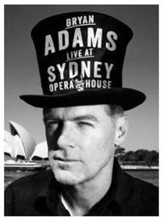 Live at Sydney Opera House - Image: Bryan Adams Live at Sydney Opera House