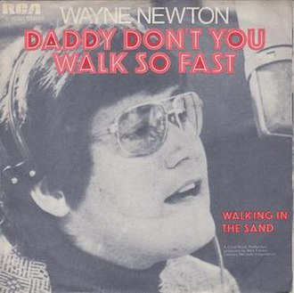 Daddy Don't You Walk So Fast - Image: Daddy Don't You Walk So Fast Wayne Newton