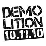 "Logo reading ""demo–lition 10.11.10"""