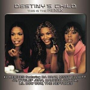 This Is the Remix (Destiny's Child album) - Image: Destiny's Child – This Is the Remix