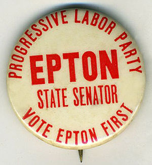 Progressive Labor Party (United States) - The PLP made periodic forays into electoral politics, including a run of Bill Epton for New York State Senate in 1965.