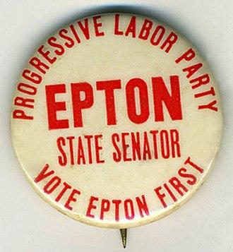 Progressive Labor Party (United States) - The PLP made periodic forays into electoral politics, including a run of Bill Epton for New York State Senate in 1965.