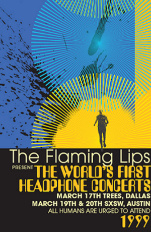 "Silent disco - A Flaming Lips poster promoting ""The World's First Headphone Concerts"""