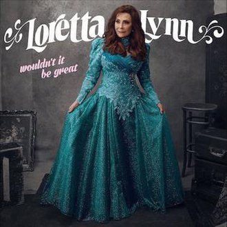 Wouldn't It Be Great - Image: Loretta Lynn Wouldn't It Be Great