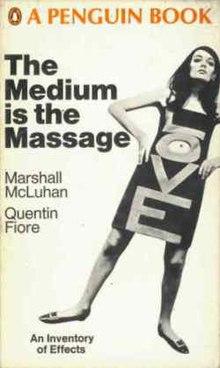 marshall mcluhans essay the medium is the message