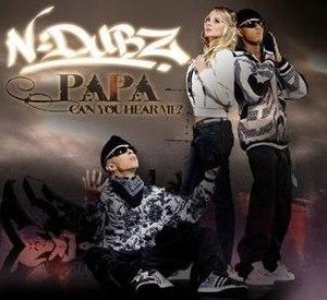 Papa Can You Hear Me? - Image: Ndubz papa can u hear me