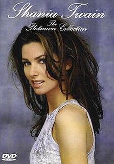 <i>The Platinum Collection</i> (Shania Twain album) 2001 video by Shania Twain