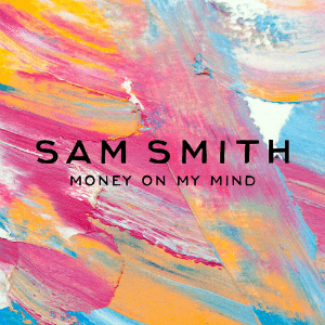 Money on My Mind - Image: Sam Smith Money on My Mind