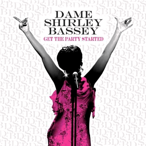 Get the Party Started (album) - Image: Shirley Bassey Get the Party Started